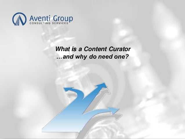What is a Content Curator …and why do need one?