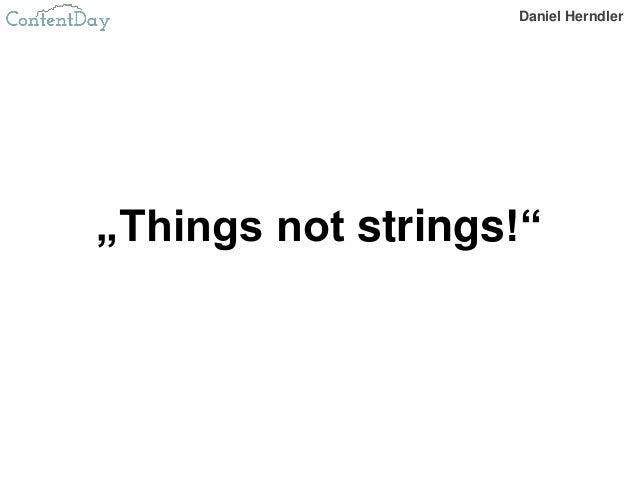 """Daniel Herndler """"Things not strings!"""""""