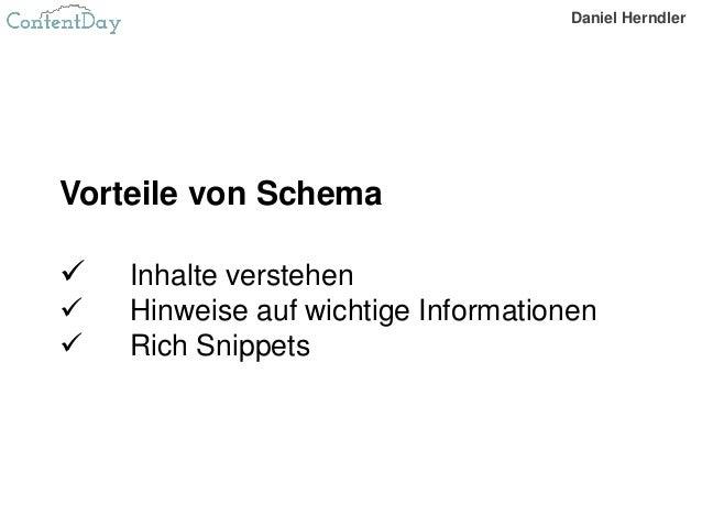 Vorteile von Schema  Inhalte verstehen  Hinweise auf wichtige Informationen  Rich Snippets Daniel Herndler