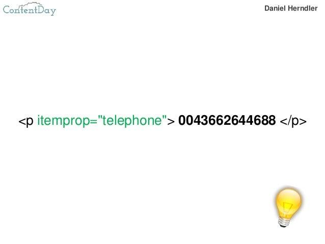 "<p itemprop=""telephone""> 0043662644688 </p> Daniel Herndler"