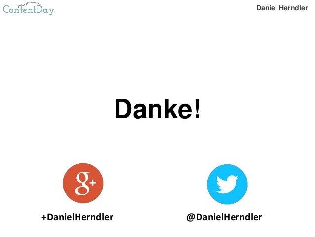Danke! Daniel Herndler +DanielHerndler @DanielHerndler