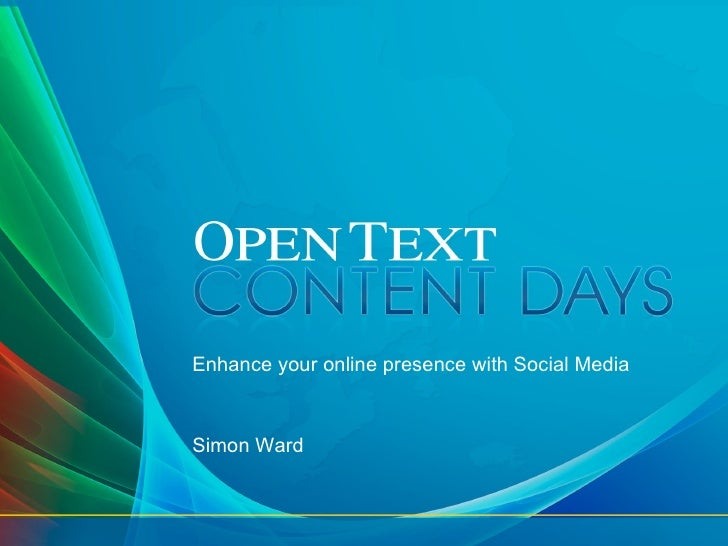 Enhance your online presence with Social Media    Simon Ward