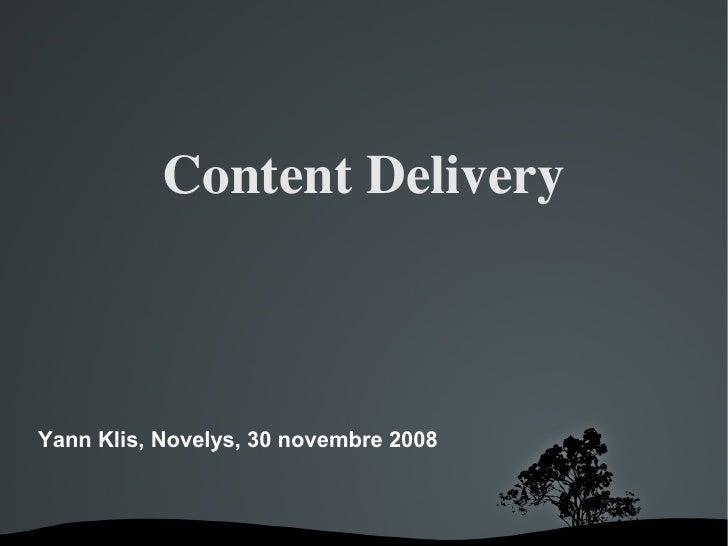 ContentDelivery    Yann Klis, Novelys, 30 novembre 2008