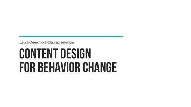 Laura Creekmore @lauracreekmore  content design  for behavior change