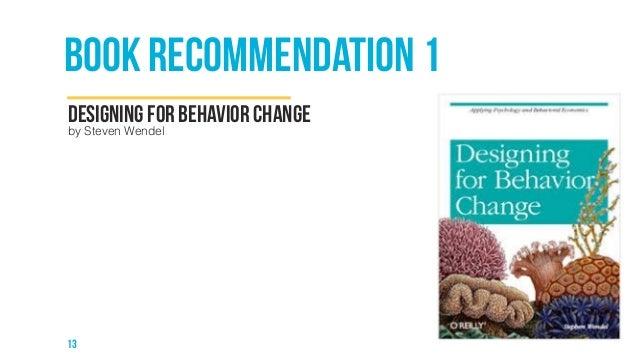 book recommendation 1  Designing for Behavior change  by Steven Wendel  13