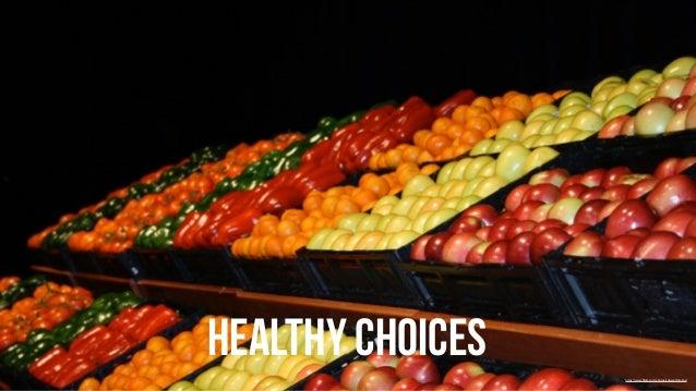 Healthy choices  https://www.flickr.com/photos/adoseofshipboy/