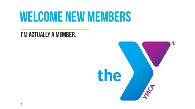 Welcome new members  I'm actually a member.  7