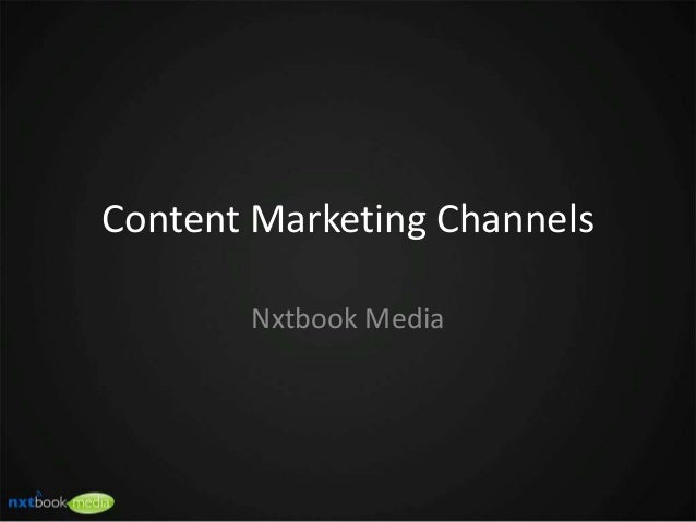 Content Marketing Channels  Nxtbook Media