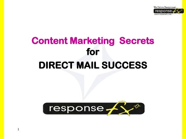 Content Marketing Secrets               for     DIRECT MAIL SUCCESS1