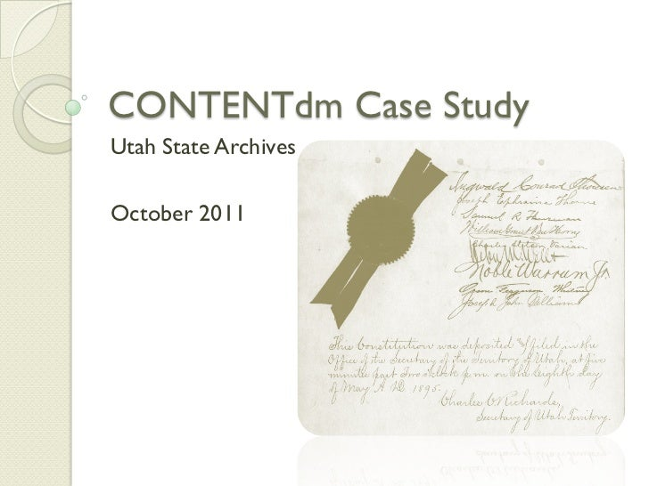 CONTENTdm Case StudyUtah State ArchivesOctober 2011