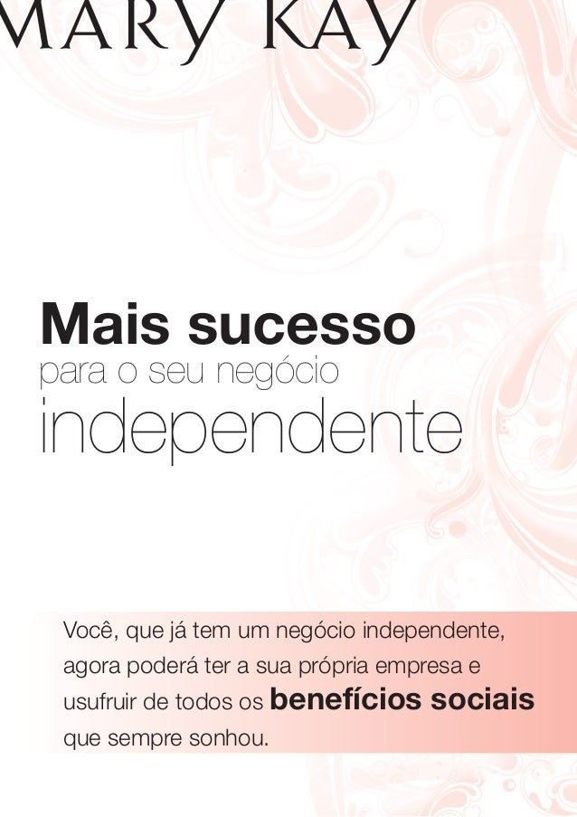 Mais sucesso para o seu negócio independente Você, que já tem um negócio independente, agora poderá ter a sua própria empr...