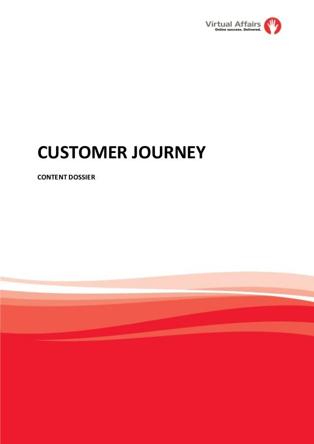 CUSTOMER JOURNEYCONTENT DOSSIER