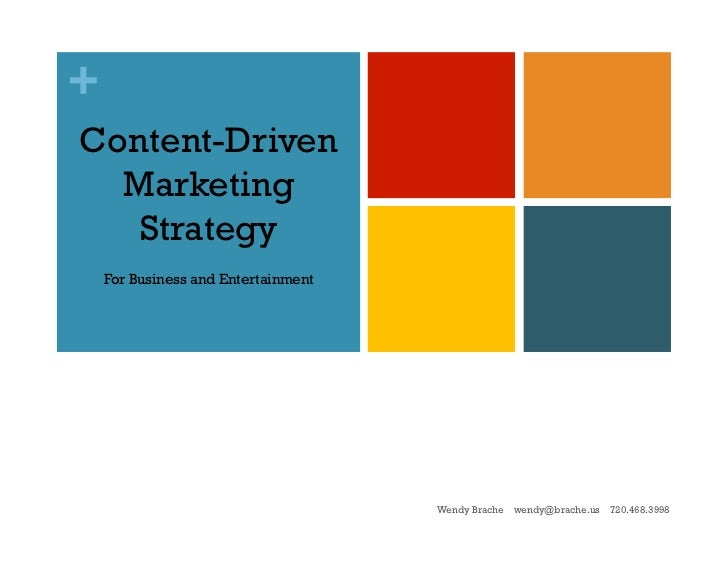 +Content-Driven  Marketing   Strategy    For Business and Entertainment                                     Wendy Brache  ...
