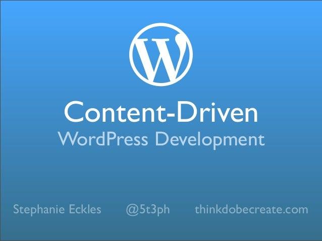 Content-Driven WordPress Development - WordCamp Omaha 2014