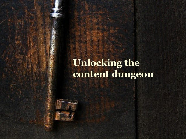 Unlocking the content dungeon