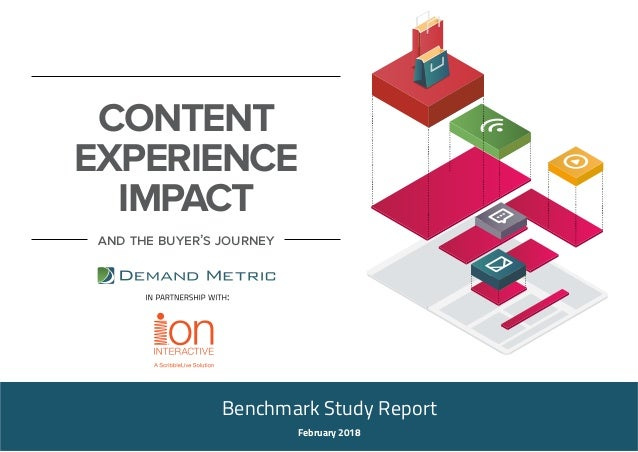 Benchmark Study Report February 2018 and the buyer's journey CONTENT EXPERIENCE IMPACT