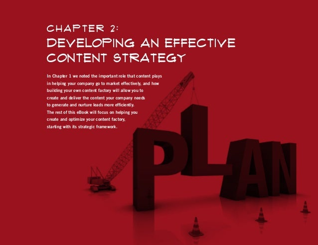 C hapter 2 :  Developing an Effective Content Strategy In Chapter 1 we noted the important role that content plays in help...