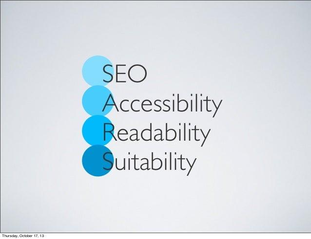 SEO Accessibility Readability Suitability Thursday, October 17, 13