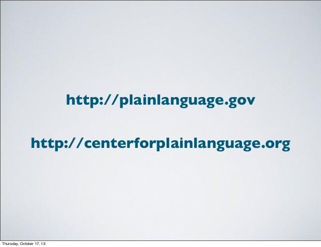 http://plainlanguage.gov http://centerforplainlanguage.org  Thursday, October 17, 13