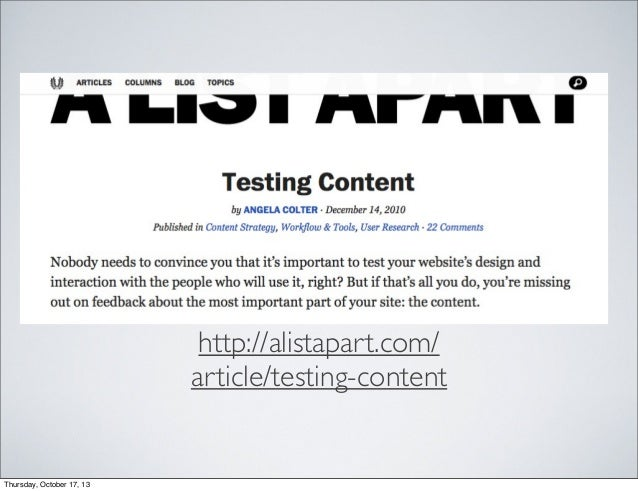http://alistapart.com/ article/testing-content  Thursday, October 17, 13