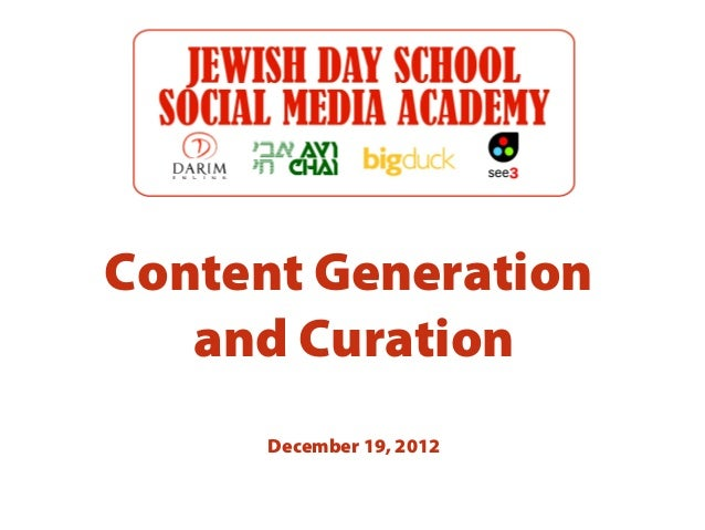 Content Generation   and Curation      December 19, 2012