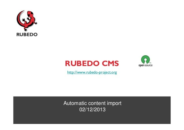 RUBEDO CMS http://www.rubedo-project.org  Automatic content import 02/12/2013