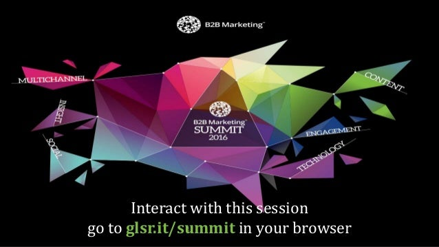 Interact with this session go to glsr.it/summit in your browser