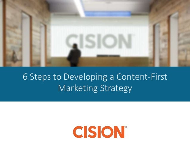 6 Steps to Developing a Content-First Marketing Strategy