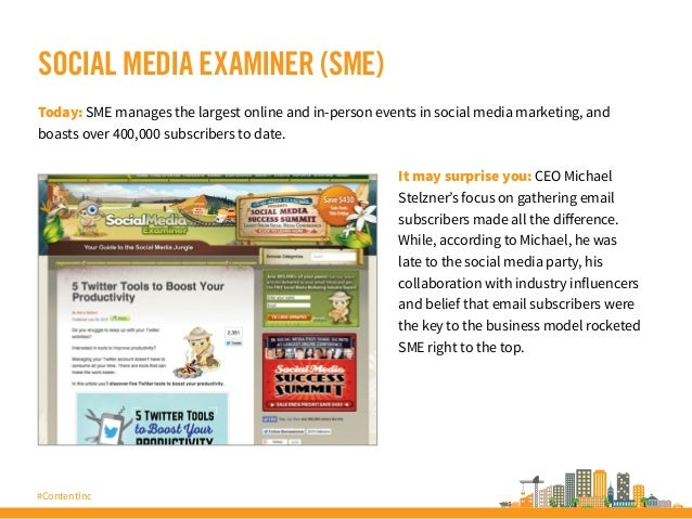 #ContentInc SOCIAL MEDIA EXAMINER (SME) Today: SME manages the largest online and in-person events in social media marketi...