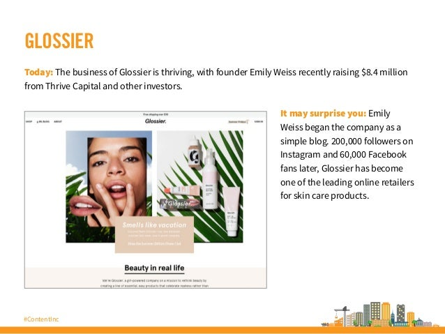 #ContentInc GLOSSIER Today: The business of Glossier is thriving, with founder Emily Weiss recently raising $8.4 million f...