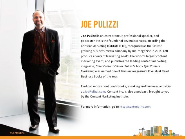 JOE PULIZZI Joe Pulizzi is an entrepreneur, professional speaker, and podcaster. He is the founder of several startups, in...