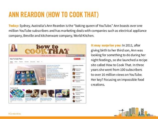 "#ContentInc ANN REARDON (HOW TO COOK THAT) Today: Sydney, Australia's Ann Reardon is the ""baking queen of YouTube."" Ann bo..."