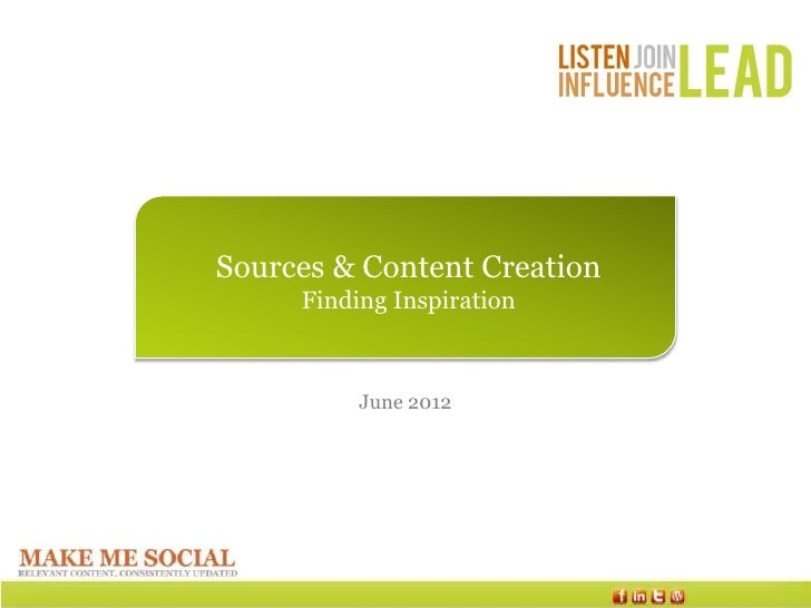 Sources & Content Creation     Finding Inspiration          June 2012