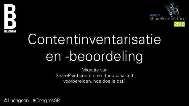Contentinventarisatie  en -beoordeling Migratie van  SharePoint-content en -functionaliteit  voorbereiden, hoe doe je d...