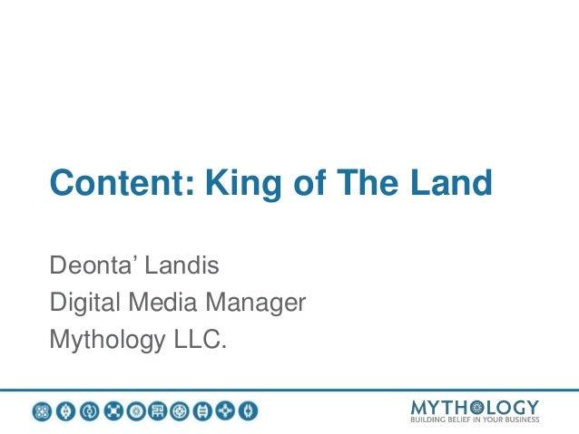 Content: King of The Land Deonta' Landis Digital Media Manager Mythology LLC.