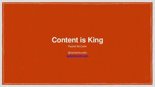 Content is King Rachel McCollin @rachelmccollin rachelmccollin.com