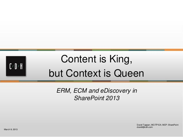 Content is King,                but Context is Queen                 ERM, ECM and eDiscovery in                      Share...