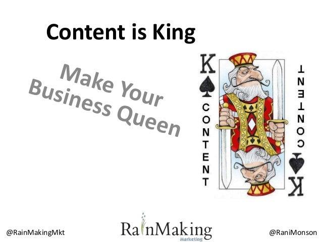 Content is King@RainMakingMkt             @RaniMonson