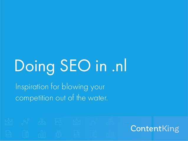 Doing SEO in .nl Inspiration for blowing your competition out of the water.