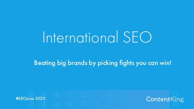 International SEO Beating big brands by picking fights you can win! #SEOzraz 2020