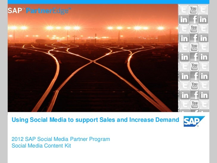 Using Social Media to support Sales and Increase Demand2012 SAP Social Media Partner ProgramSocial Media Content Kit