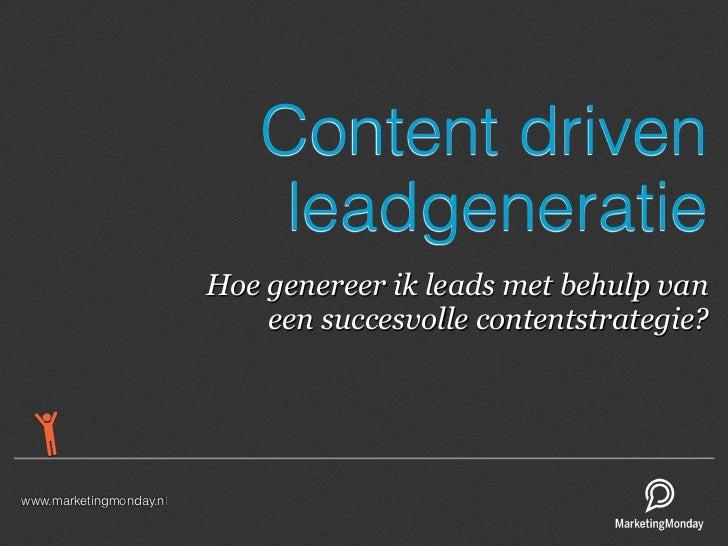 Content driven                              leadgeneratie                         Hoe genereer ik leads met behulp van    ...