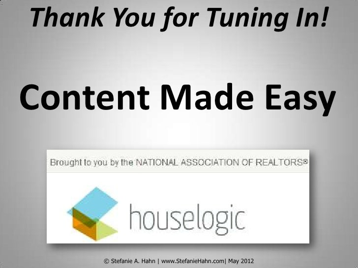 Thank You for Tuning In!Content Made Easy      © Stefanie A. Hahn | www.StefanieHahn.com| May 2012