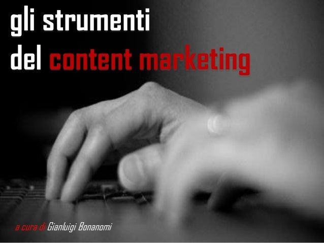 gli strumenti del content marketing a cura di Gianluigi Bonanomi