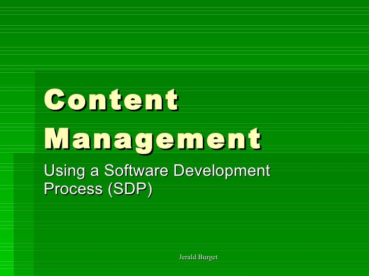 Content Management  Using a Software Development Process (SDP)
