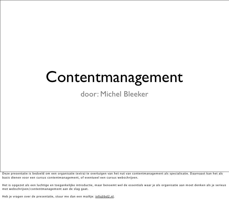 Contentmanagement                                                   door: Michel BleekerDeze presentatie is bedoeld om een...