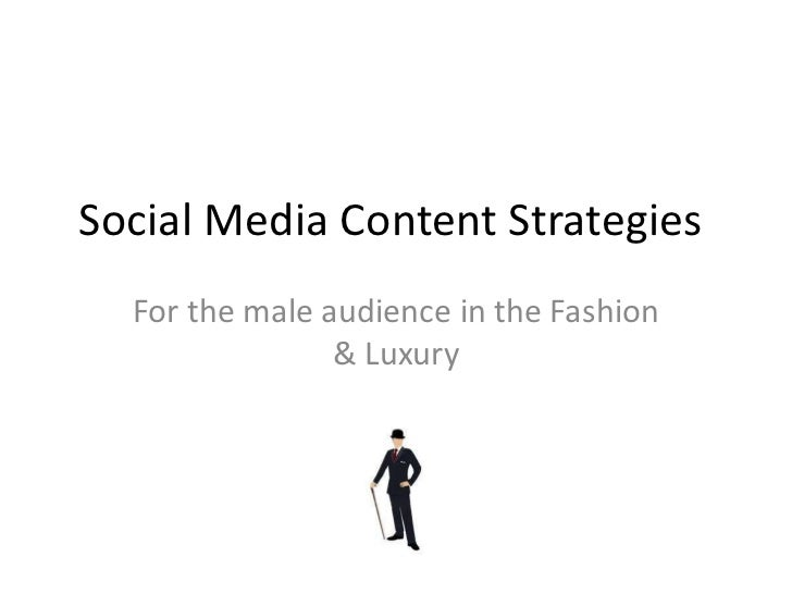 Social Media Content Strategies  For the male audience in the Fashion & Luxury
