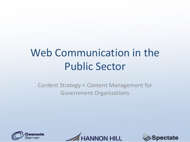 Web Communication in the      Public Sector Content Strategy + Content Management for         Government Organizations