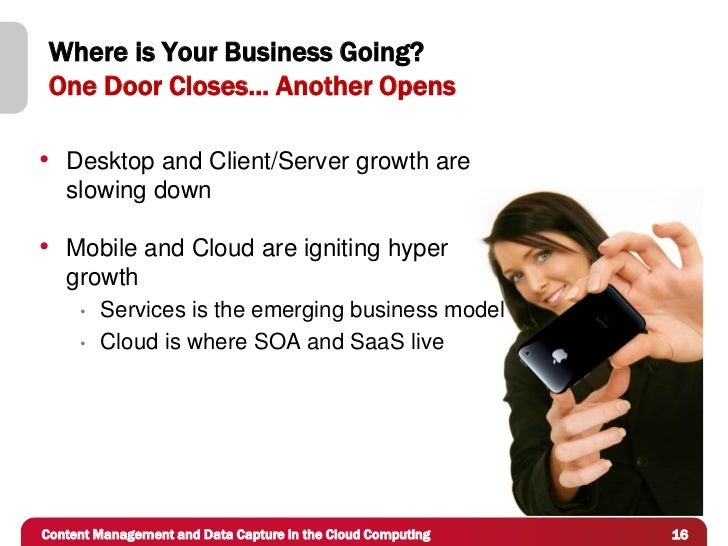 Where is Your Business Going? One Door Closes… Another Opens• Desktop and Client/Server growth are   slowing down• Mobile ...