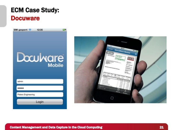 ECM Case Study:DocuwareContent Management and Data Capture in the Cloud Computing   21